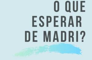 O que esperar de Madrid?